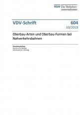 VDV - Schrift 604 Oberbau-Arten und Oberbau-Formen bei Nahverkehrsbahnen [eBook]