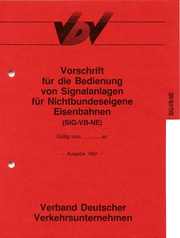 SIG-VB-NE Vorschrift für die Bedienung von Signalanlagen für nichtbundeseigene Eisenbahnen [Print]