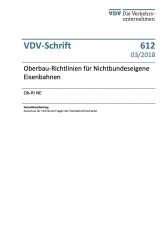 VDV-Schrift 612 Oberbau - Richtlinien für nichtbundeseigene Eisenbahnen Ob-Ri NE [PDF Datei]