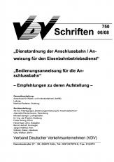 VDV-Schrift 750 Dienstordnung der Anschlussbahn / Anweisung für den Eisenbahnbetriebsdienst [eBook]