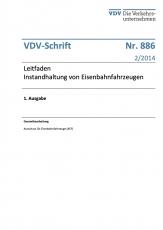 VDV-Schrift 886 Leitfaden Instandhaltung von Eisenbahnfahrzeugen [eBook]