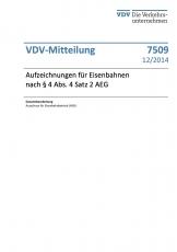 VDV-Mitteilung 7509 Aufzeichnungen für Eisenbahnen nach § 4 Abs. Satz 2 AEG [PDF Datei]