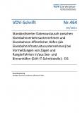 VDV-Schrift Nr. 464: Standardisierter Datenaustausch zwischen Eisenbahnverkehrsunternehmen und Eisenbahnen [Print]