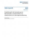 """VDV-Schrift Nr. 860: """"Empfehlung für die Ausstattung von Betriebshöfen und Werkstätten mit Arbeitsmitteln zur Fahrz...."""" [Print]"""