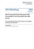 VDV-Mitteilung 3004:IBIS-IP-Anwenderbeschreibung Bus-FMS Service/IBIS-IP User Description Bus-FMS Service  – Nutzung des FMStoIP Dienst (ITxPT) in IBIS-IP / Use of FMStoIP-Service (ITxPT) whithin IBIS-IP [Print]