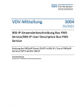VDV-Mitteilung 3004:IBIS-IP-Anwenderbeschreibung Bus-FMS Service/IBIS-IP User Description Bus-FMS Service  – Nutzung des FMStoIP Dienst (ITxPT) in IBIS-IP / Use of FMStoIP-Service (ITxPT) whithin IBIS-IP [PDF]