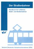 Der Straßenbahner - Handbuch für U-Bahner, Stadt- und Straßenbahner [DIN A 4 Ordner]