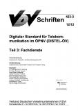 VDV-Schrift 423_3 Digitaler Standart für Telekommunikation im ÖPNV (DISTEL-ÖV) Teil 3:  [eBook]