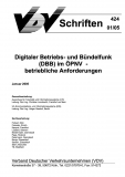 VDV-Schrift 424 Digitaler Betriebs-/Bündelfunk (DBB) im ÖPNV: betriebliche Anforderungen [Print]