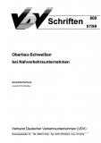 VDV-Schrift 609 Oberbau - Schweißen bei Nahverkehrsunternehmen [Print]