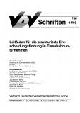 VDV-Schrift 756 Leitfaden für die strukturierte Entscheidungsfindung in Eisenbahnunternehmen [Print]