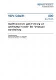 VDV-Schrift 800 Qualifikation und Weiterbildung von Werkstattpersonal in der Fahrzeugin. ... [eBook]