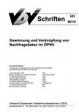 VDV-Schrift 951 Gewinn und Verknüpfungen von Nachfragedaten im ÖPNV [PDF Datei]