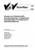 VDV-Schrift 509 Einsatz von Fehlerstrom (FI)-Schutzschaltung in elektrischen Energieanlagen [Print]