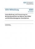VDV-Mitteilung 6003 Instandhaltung und Erneuerung von Brückenbauwerken bei Bahnen ... [Print]