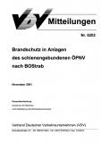 VDV-Mitteilung  6202 Brandschutz in Anlagen des schienengebundenen ÖPNV nach BOStrab [Print]