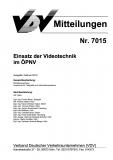 VDV-Mitteilung 7015 Einsatz der Videotechnik im ÖPNV [Print]