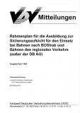 VDV-Mitteilung  6001 Rahmenplan  für die Ausbildung zur Sicherungsaufsicht für den ... [Print]