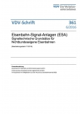 VDV-Schrift 361 Eisenbahn-Signal-Anlagen (ESA) Signaltechnische Grundsätze [eBook]